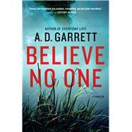 Believe No One A Thriller by Garrett, A. D., 9781250045737