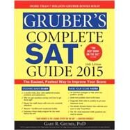 Gruber's Complete Sat Guide 2015 by Gruber, Gary R., Ph.D., 9781402295737