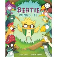 Bertie Wings It! by Gorin, Leslie; Kearney, Brendan, 9781454915737