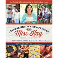 Duck Commander Kitchen Presents Celebrating Family and Friends Recipes for Every Month of the Year by Robertson, Kay; Howard, Chrys, 9781476795737