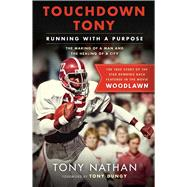 Touchdown Tony Running with a Purpose by Nathan, Tony, 9781501125737