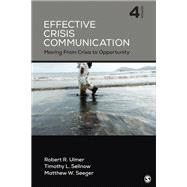 Effective Crisis Communication by Ulmer, Robert R.; Sellnow, Timothy L.; Seeger, Matthew W., 9781506315737