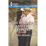 The Surgeon and the Cowgirl by Hormel, Heidi, 9780373755738