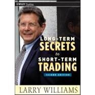 Long-Term Secrets to Short-Term Trading by Williams, Larry, 9780470915738