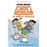 A New Class (Star Wars: Jedi Academy #4) by Krosoczka, Jarrett J., 9780545875738