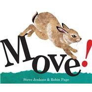 Move! by Jenkins, Steve; Page, Robin, 9781328895738