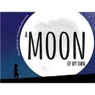 A Moon of My Own by Rustgi, Jennifer; White, Ashley, 9781584695738