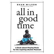 All in Good Time by Wilson, Rhan; Craven, Joe, 9781682225738