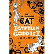 The Time-travelling Cat and the Egyptian Goddess by Jarman, Julia, 9781783445738