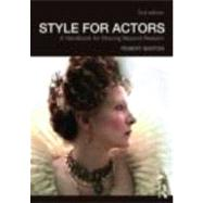 Style For Actors 2nd Edition: A Handbook for Moving Beyond Realism by Robert Barton, 9780415485739