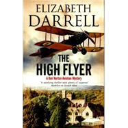 The High Flyer by Darrell, Elizabeth, 9780727885739
