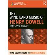 The Wind Band Music of Henry Colwell by Brown; Jeremy S., 9780815375739
