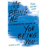 Me Being Me Is Exactly As Insane As You Being You by Hasak-Lowy, Todd, 9781442495739