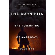 The Burn Pits by Hickman, Joseph; Ventura, Jesse, 9781510705739