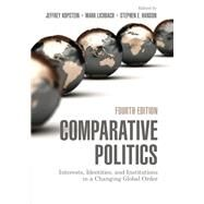 Comparative Politics: Interests, Identities, and Institutions in a Changing Global Order by Edited by Jeffrey Kopstein , Mark Lichbach , Stephen E. Hanson, 9780521135740