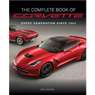 The Complete Book of Corvette by Mueller, Mike, 9780760345740