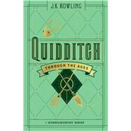 Quidditch Through the Ages by Whisp, Kennilworthy, 9781338125740