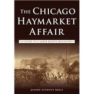 The Chicago Haymarket Affair by Rulli, Joseph Anthony, 9781467135740