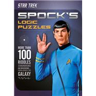 Spock's Logic Puzzles More Than 100 Riddles, Conundrums and Observations from Across the Galaxy by Dedopulos, Tim, 9781780975740