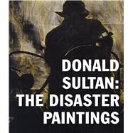 Donald Sultan by Hearst, Alison; Sultan, Donald (ART); Wylie, Charles (CON); Blagg, Max (CON), 9783791355740