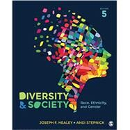 Diversity and Society by Healey, Joseph F.; Stepnick, Andrea, 9781452275741