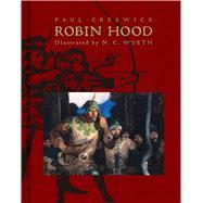 Robin Hood by Creswick, Paul; Wyeth, N.C., 9781481435741