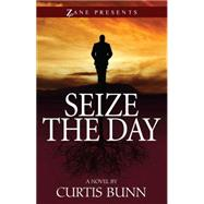 Seize the Day by Bunn, Curtis, 9781593095741