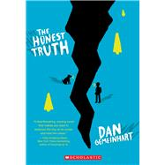 The Honest Truth by Gemeinhart, Dan, 9780545665742