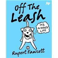 It's a Dog's Life by Fawcett, Rupert, 9780752265742