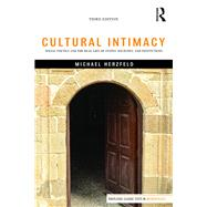 Cultural Intimacy: Social Poetics and the Real Life of States, Societies, and Institutions by Herzfeld; Michael, 9781138125742