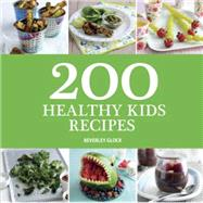 200 Healthy Kids Recipes by Glock, Beverley, 9781416245742