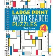 Large Print Word Search Puzzles 4 by Danna, Mark, 9781454925743