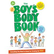 The Boy's Body Book: Third Edition Everything You Need to Know for Growing Up YOU by Dunham, Kelli, 9781604335743