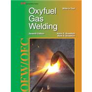 Oxyfuel Gas Welding by Bowditch, Kevin E.; Bowditch, Mark A.; Baird, Ronald J., 9781605255743