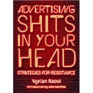 Advertising Shits in Your Head by Raoul, Vyvian; MacPhee, Josh, 9781629635743