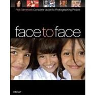 Face to Face : Rick Sammon's Complete Guide to Photographing People by Sammon, Rick, 9780596515744