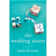 The Wedding Sisters by Brenner, Jamie, 9781250045744