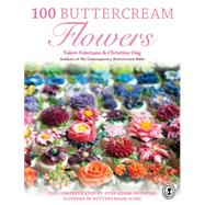 100 Buttercream Flowers: The Complete Step-by-step Guide to Piping Flowers in Buttercream Icing by Valeriano, Valeri; Ong, Christina, 9781446305744