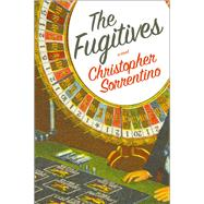 The Fugitives by Sorrentino, Christopher, 9781476795744