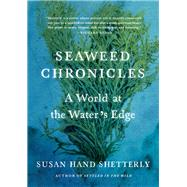 Seaweed Chronicles by Shetterly, Susan Hand, 9781616205744