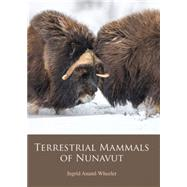 Terrestrial Mammals of Nunavut by Anand-wheeler, Ingrid, 9781927095744