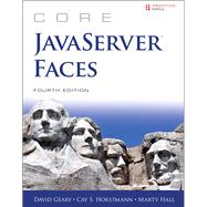 Core JavaServer Faces by Geary, David; Horstmann, Cay S.; Hall, Marty, 9780133795745