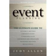 Event Planning : The Ultimate Guide to Successful Meetings, Corporate Events, Fundraising Galas, Conferences and Conventions, Incentives and Other Special Events by Allen, Judy, 9780470155745