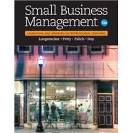 Small Business Management: Launching & Growing Entrepreneurial Ventures by Longenecker, Justin G.; Petty, J. William; Palich, Leslie E.; Hoy, Frank, 9781305405745