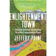 Enlightenment Town by Paine, Jeffery, 9781608685745