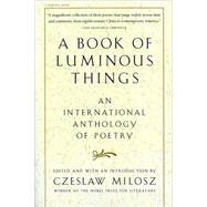 A Book of Luminous Things: An International Anthology of Poetry by Milosz, Czeslaw, 9780156005746