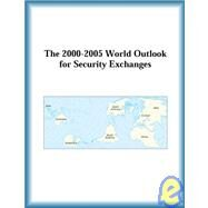 The 2000-2005 World Outlook for Security Exchanges by The  Research Group, 9780757655746