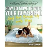 How To Move In With Your Boyfriend (and Not Break Up With Him)