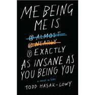 Me Being Me Is Exactly As Insane As You Being You by Hasak-Lowy, Todd, 9781442495746