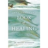 The One Year Book of Healing by Anderson, Reggie; Schuchmann, Jennifer (CON), 9781496405746
